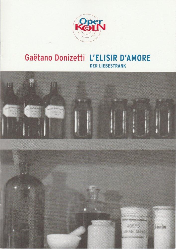 Programmheft Gaetano Donizetti L'ELISIR D'AMORE Oper Köln 2003