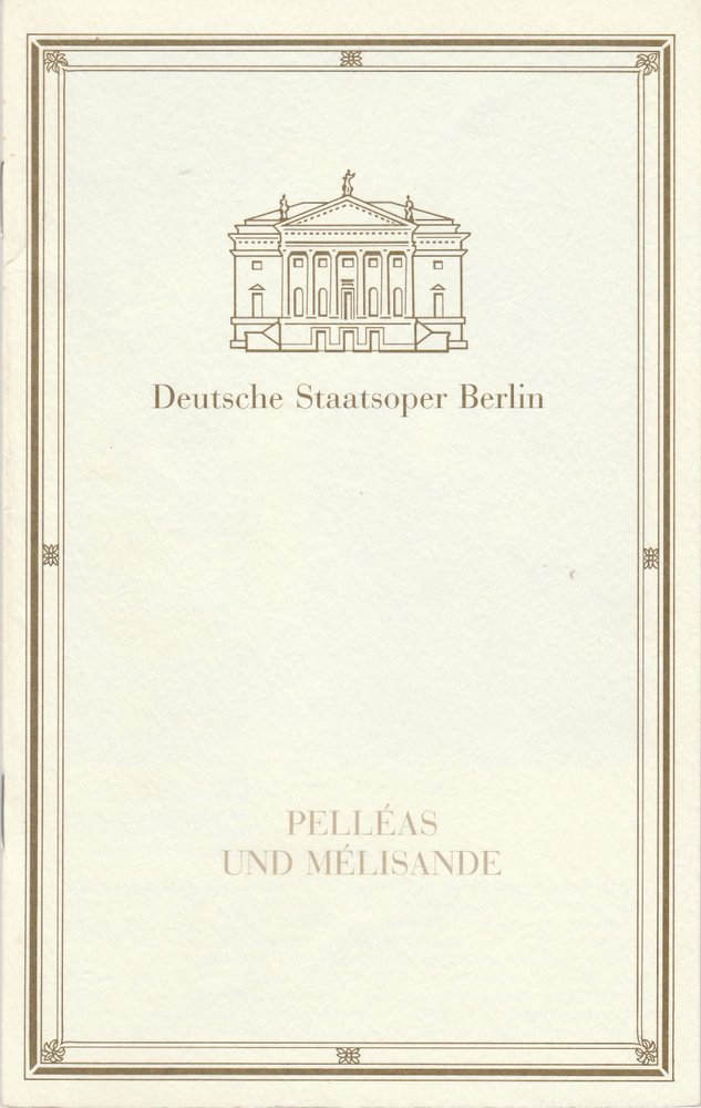 Programmheft Claude Debussy PELLEAS UND MELISANDE  Staatsoper Berlin 1991