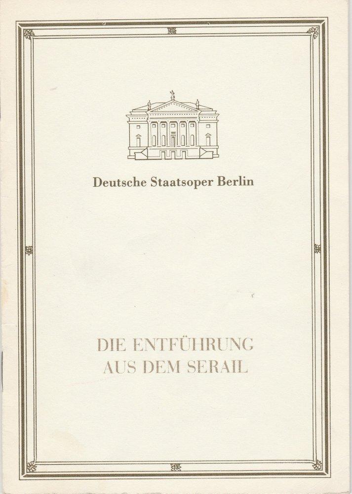 Programmheft W. A. Mozart ENTFÜHRUNG AUS DEM SERAIL Staatsoper Berlin 1989