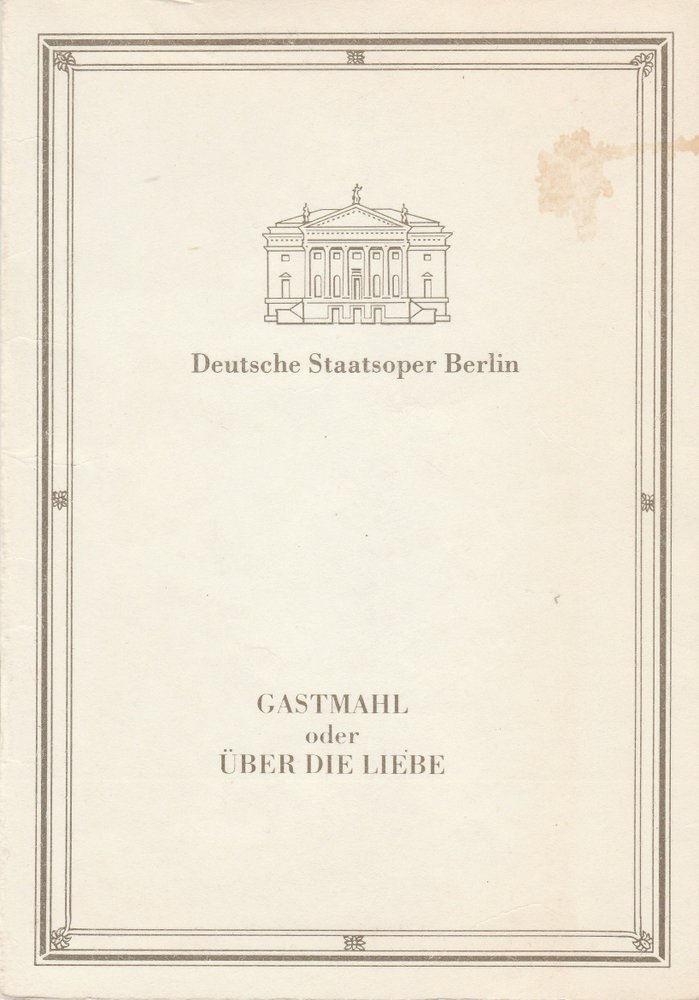 Programmheft Uraufführung Georg Katzer GASTMAHL Staatsoper Berlin 1988