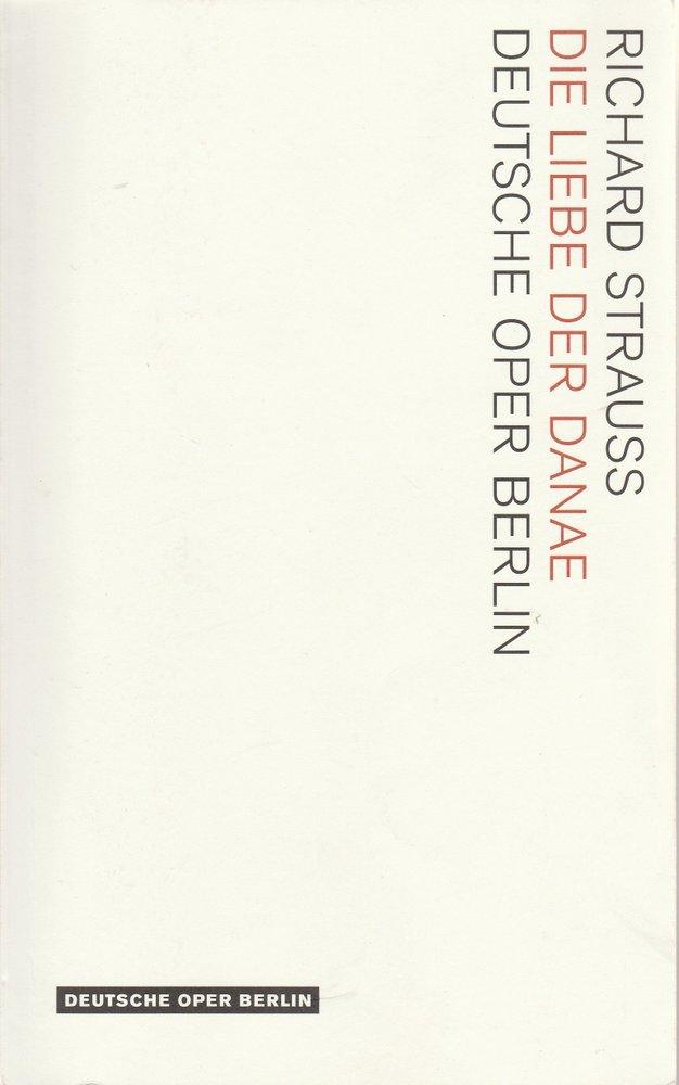 Programmheft Richard Strauss DIE LIEBE DER DANAE Deutsche Oper Berlin 2011