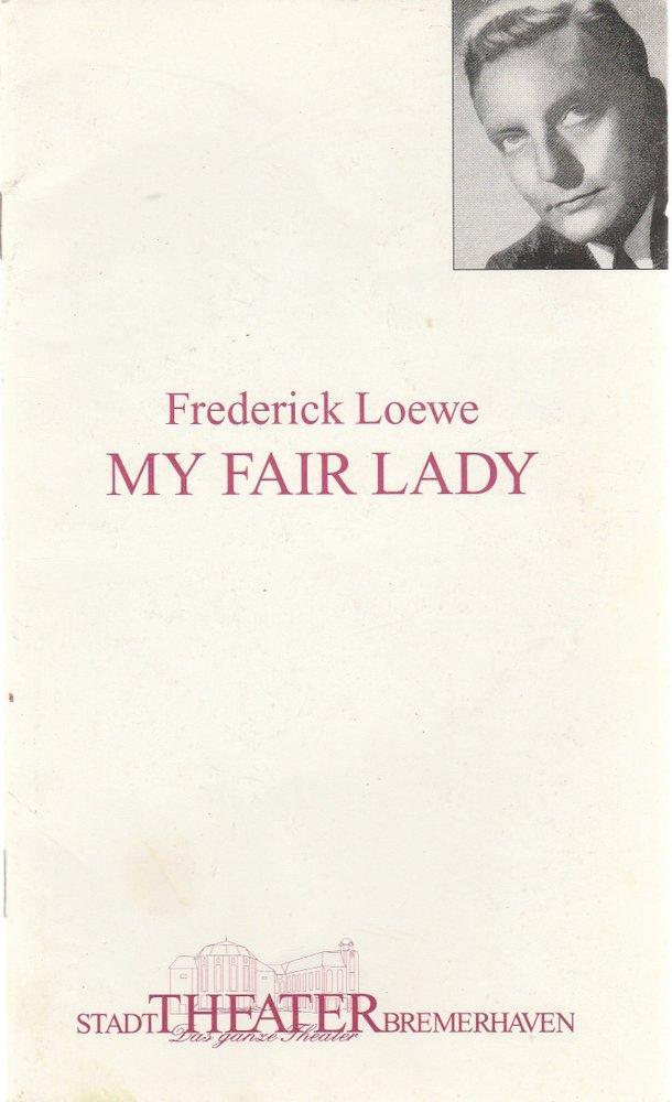 Programmheft Frederick Loewe MY FAIR LADY Stadttheater Bremerhaven 1997