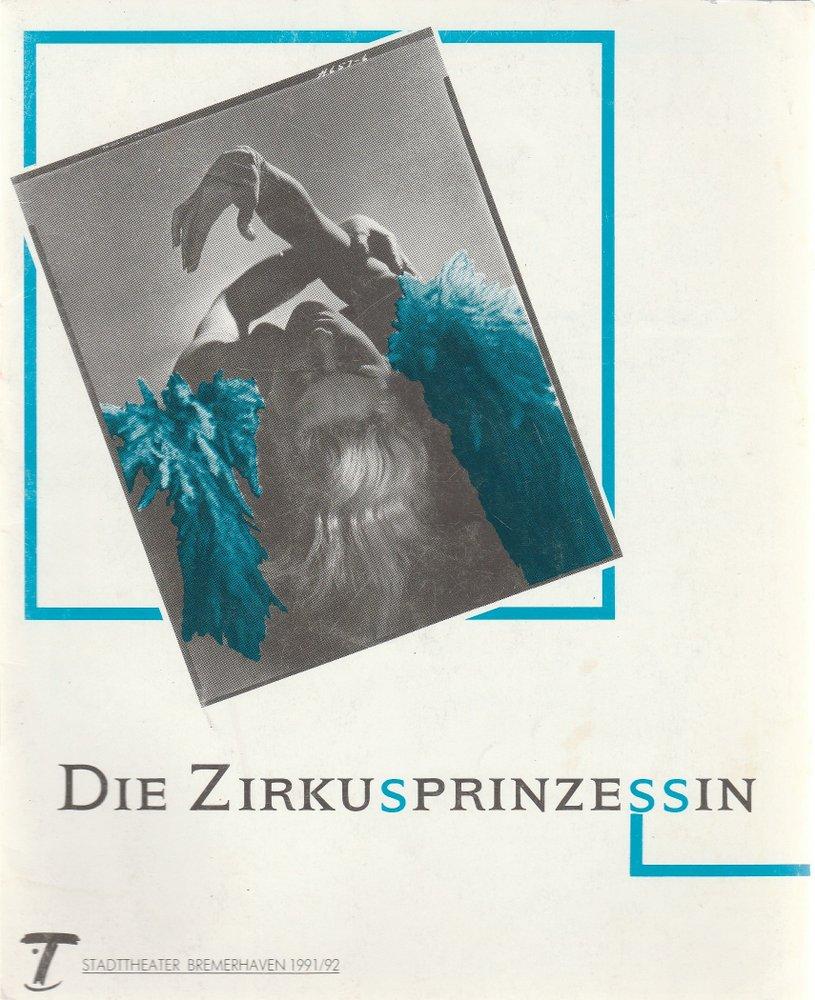 Programmheft Emmerich Kalman DIE ZIRKUSPRINZESSIN Stadttheater Bremerhaven 1992