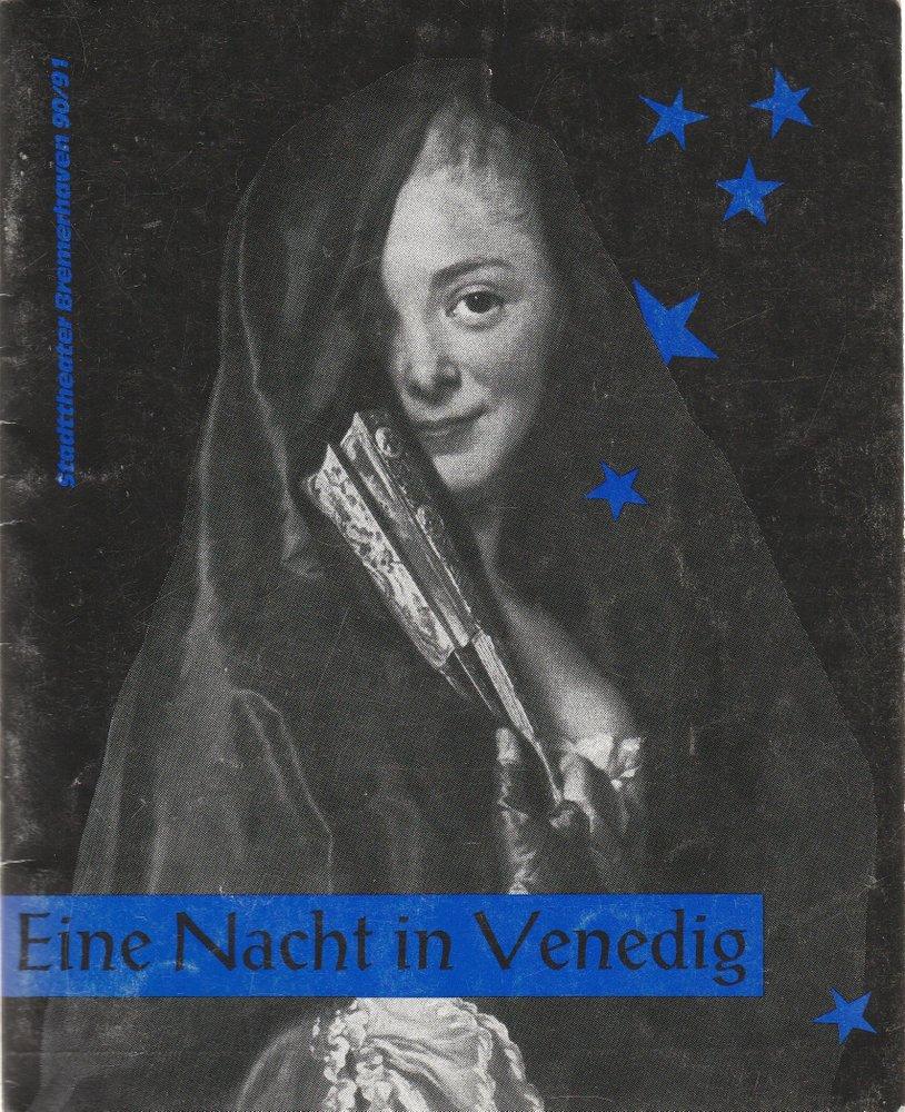 Programmheft Johann Strauß EINE NACHT IN VENEDIG Stadttheater Bremerhaven 1991