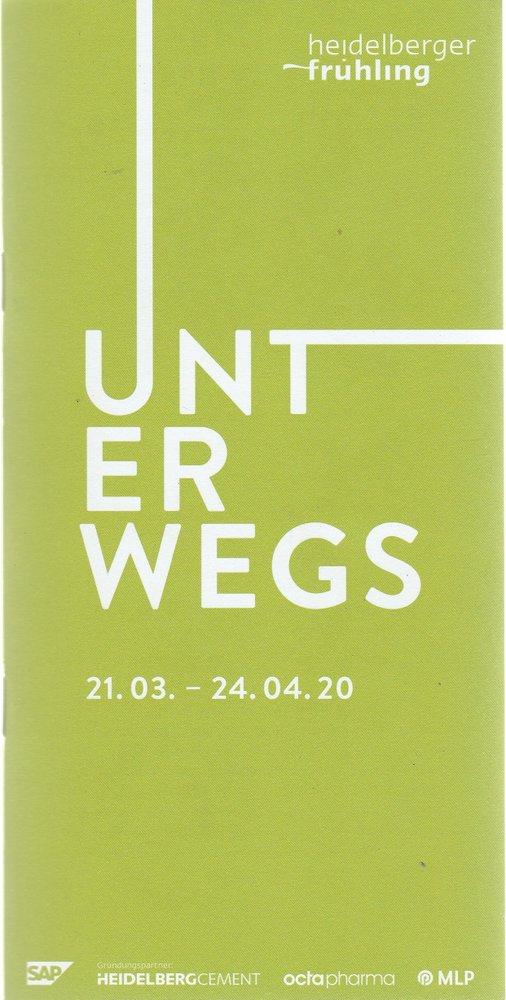 Programmheft Heidelberger Frühling UNTERWEGS 21.03. - 24.04.20