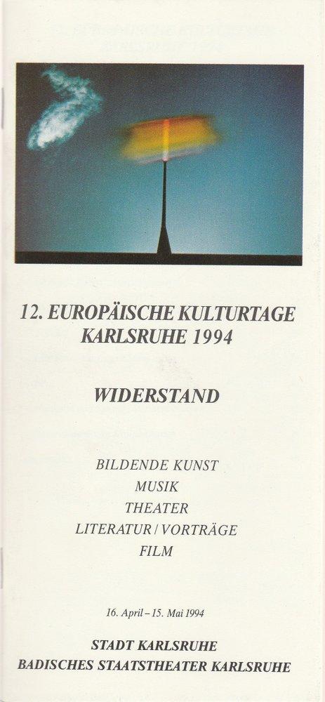 Programmheft 12. EUROPÄISCHE KULTURTAGE KARLSRUHE 1994 WIDERSTAND