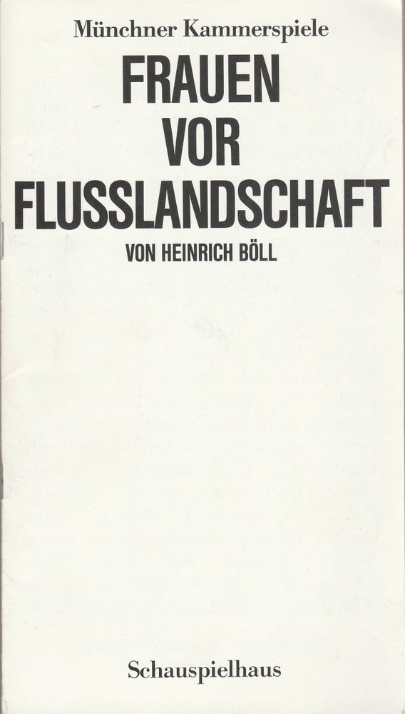Programmheft Urauf. H. Böll FRAUEN VOR FLUSSLANDSCHAFT Münchn. Kammerspiele 1988