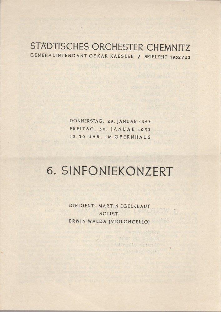 Programmheft 6. SINFONIEKONZERT Städtisches Orchester Chemnitz 1953