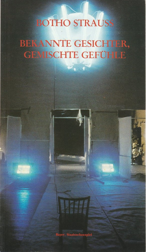 Programmheft B. Strauss BEKANNTE GESICHTER GEMISCHTE GEFÜHLE Baye. Stschsp. 1983