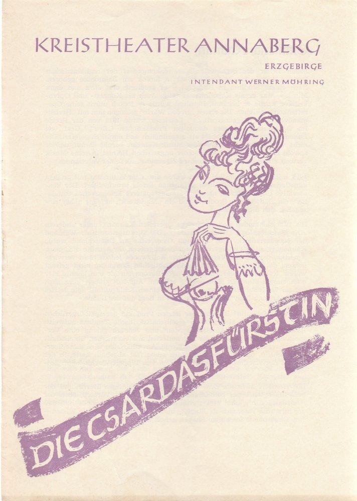 Programmheft Emmerich Kalmann DIE CSARDASFÜRSTIN Kreistheater Annaberg 1963