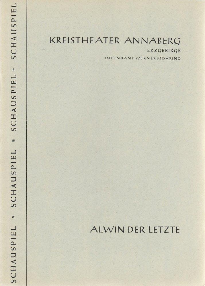 Programmheft Gruchmann-Reuter /  Heller ALWIN DER LETZTE Theater Annaberg 1960