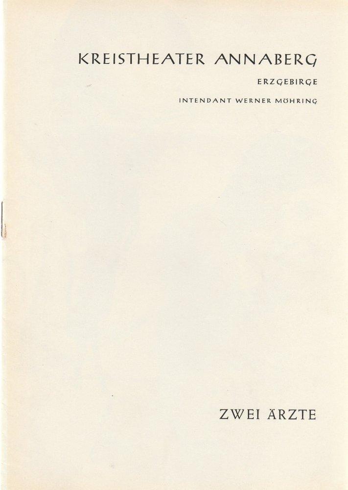 Programmheft Hans Pfeiffer ZWEI ÄRZTE Kreistheater Annaberg 1960