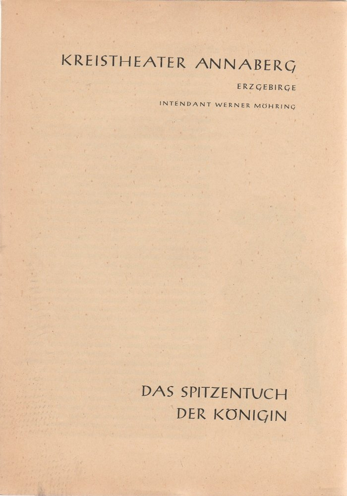 Programmheft J. Strauß DAS SPITZENTUCH DER KÖNIGIN Kreistheater Annaberg 1960