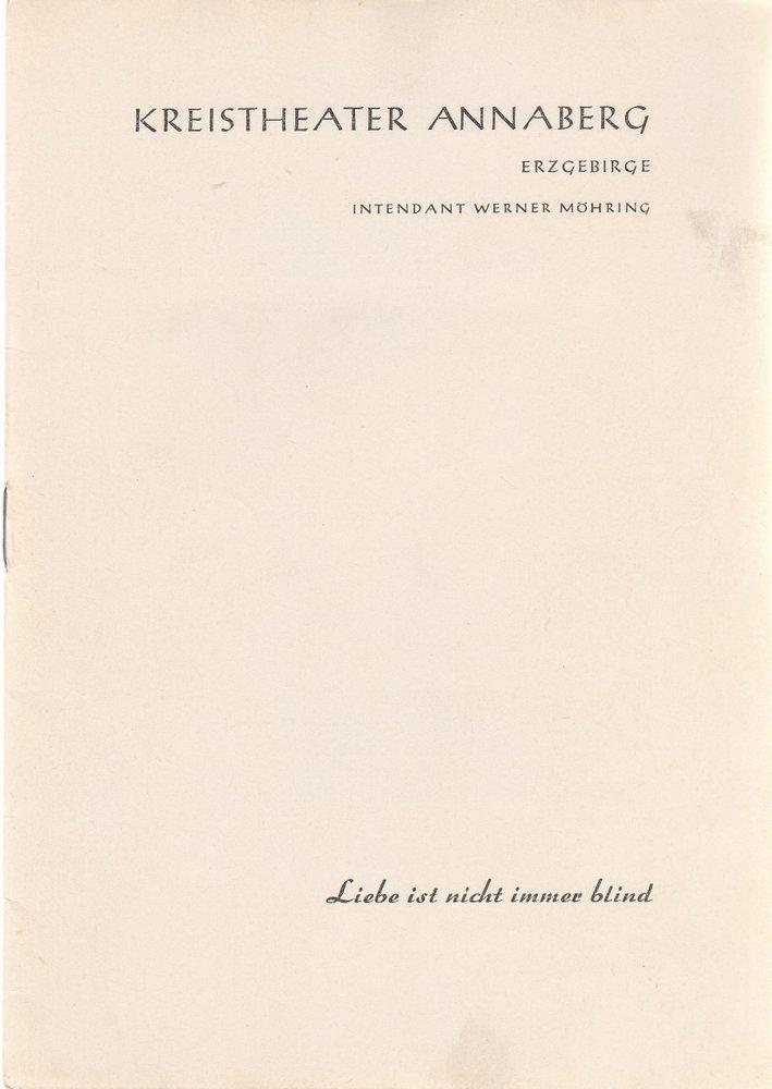 Programmheft Friedrich Gentz LIEBE IST NICHT IMMER BLIND Theater Annaberg 1959