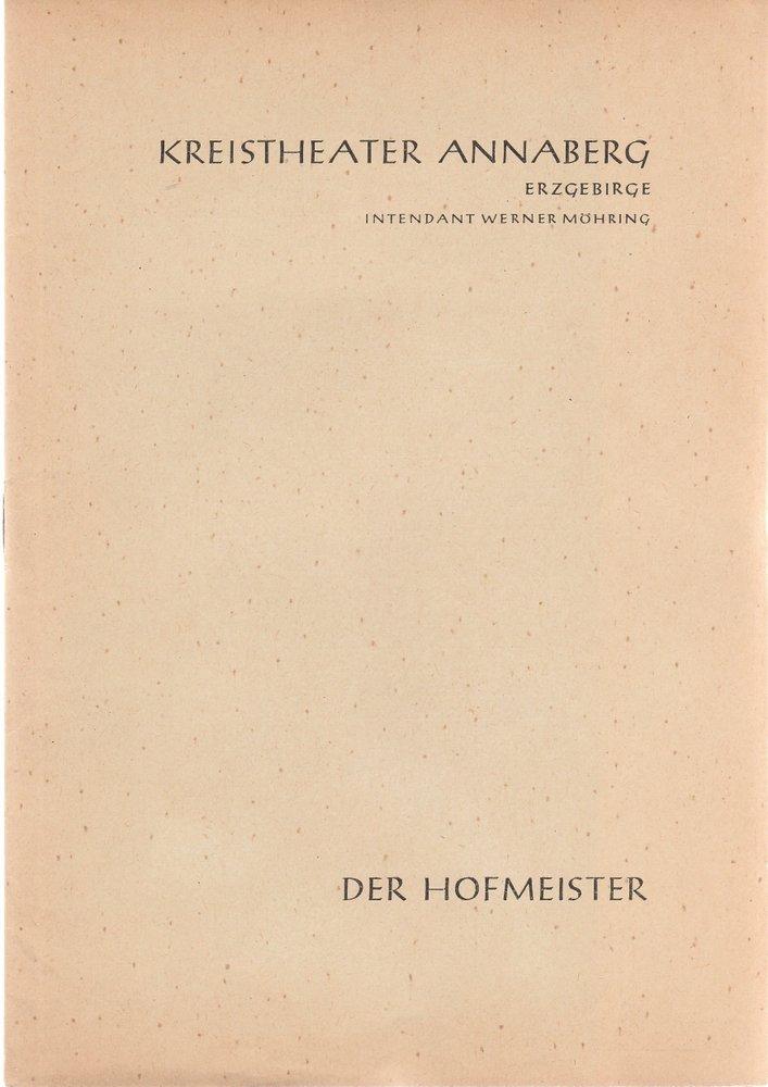 Programmheft Jacob Michael R. Lenz DER HOFMEISTER Kreistheater Annaberg 1960