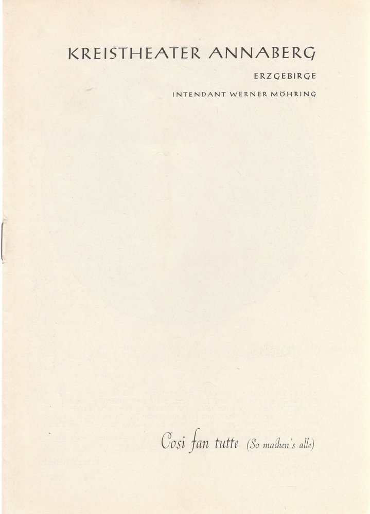 Programmheft Wolfgang Amadeus Mozart COSI FAN TUTTE Kreistheater Annaberg 1959
