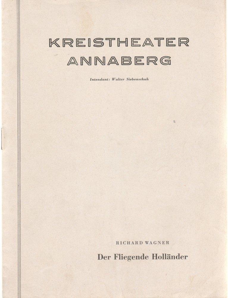 Programmheft R. Wagner DER FLIEGENDE HOLLÄNDER Kreistheater Annaberg 1958