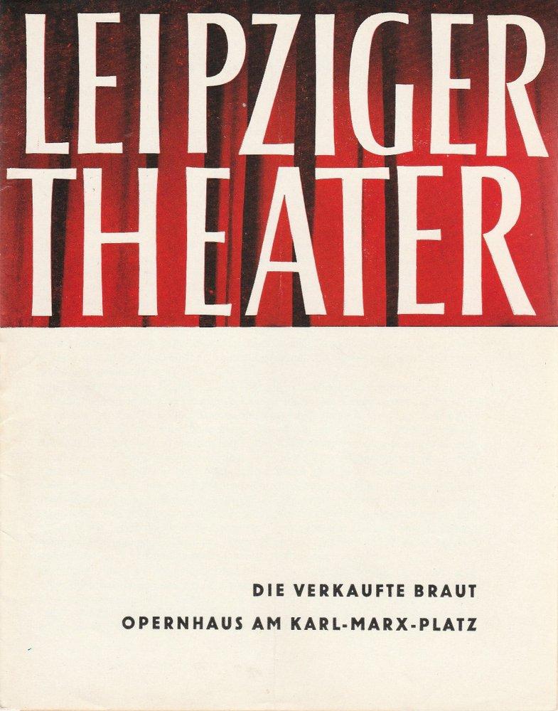 Programmheft Bedrich Smetana DIE VERKAUFTE BRAUT Theater Leipzig 1964