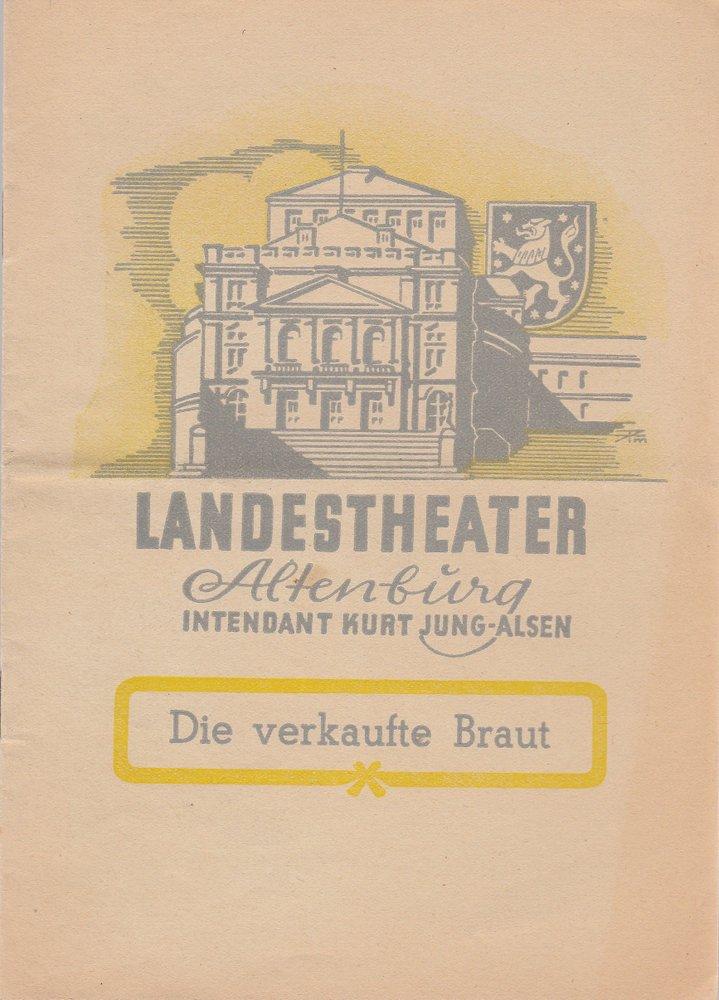 Programmheft Friedrich Smetana DIE VERKAUFTE BRAUT Landestheater Altenburg 1949