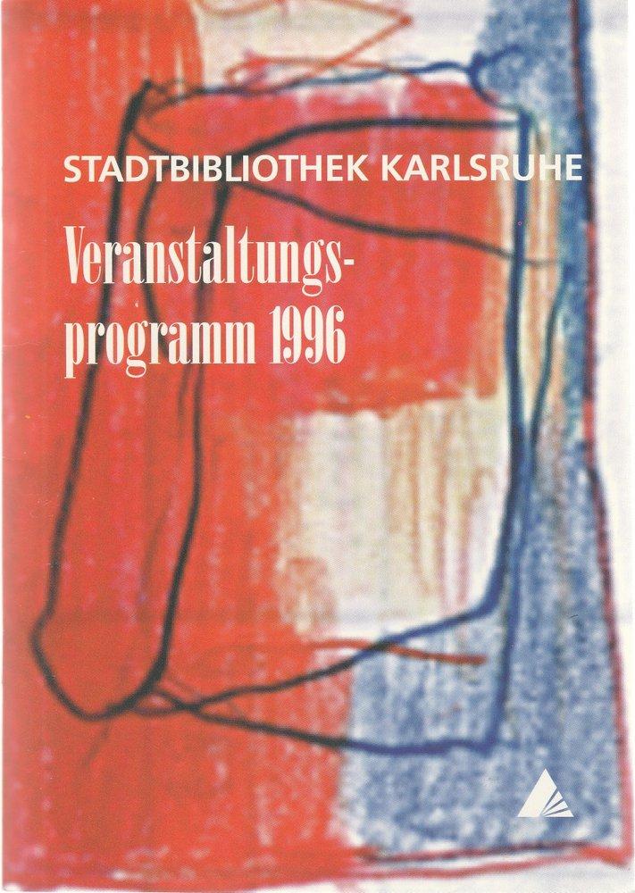 Programmheft STADTBIBLIOTHEK KARLSRUHE VERANSTALTUNGSPROGRAMM 1996