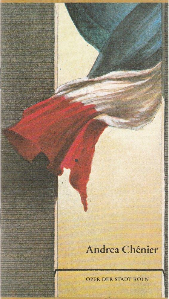 Programmheft Umberto Giordano ANDREA CHENIER Oper der Stadt Köln 1983