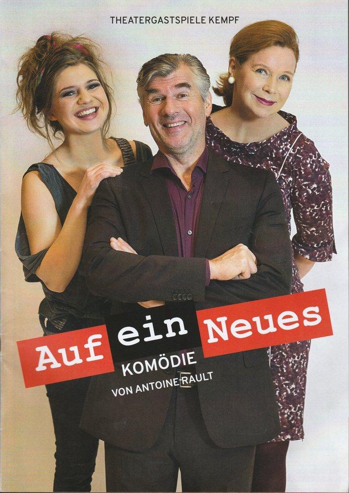 Programmheft Antoine Rault AUF EIN NEUES Tournee Theater Thespiskarren 2018