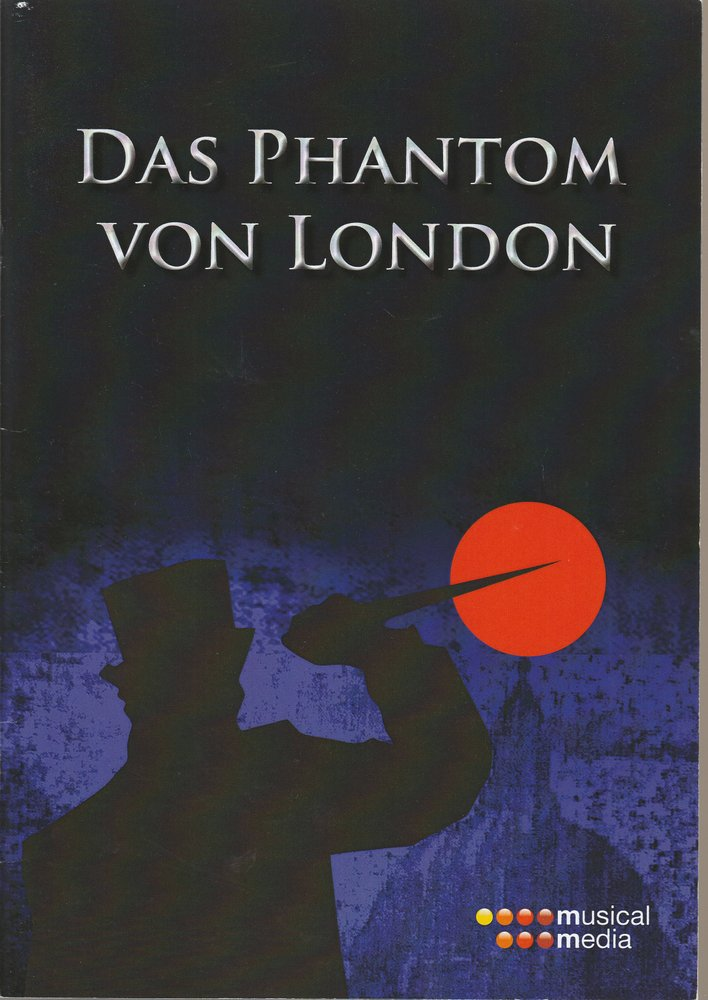 Programmheft DAS PHANTOM VON LONDON Beiheft mit deutschen Songtexten Prag 2013