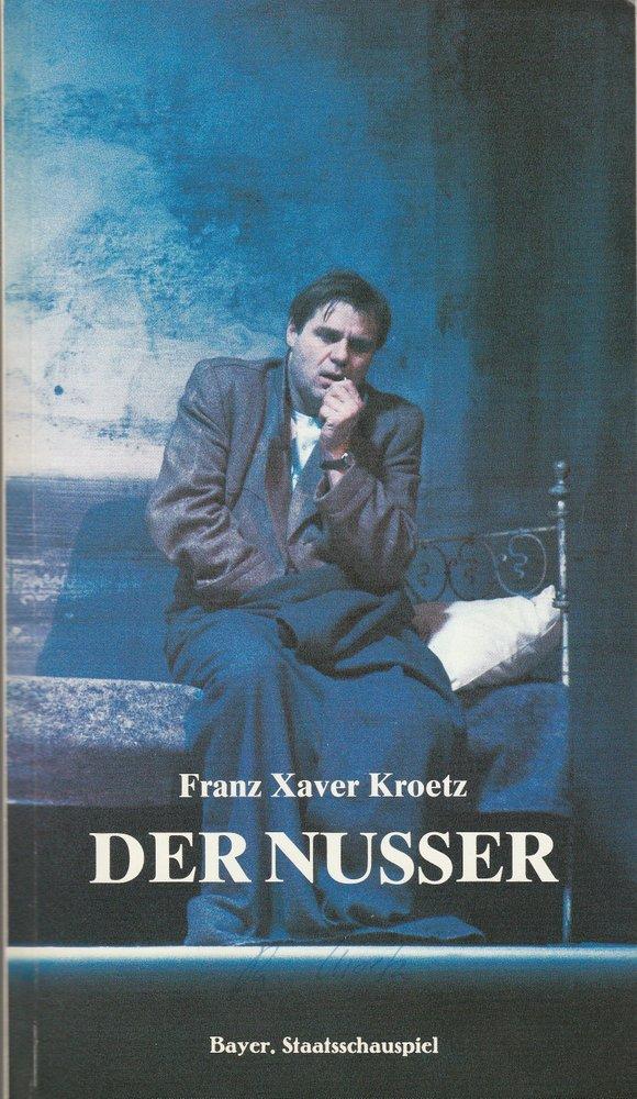 Programmheft Uraufführung Der Nusser von Franz Xaver Kroetz München 1986