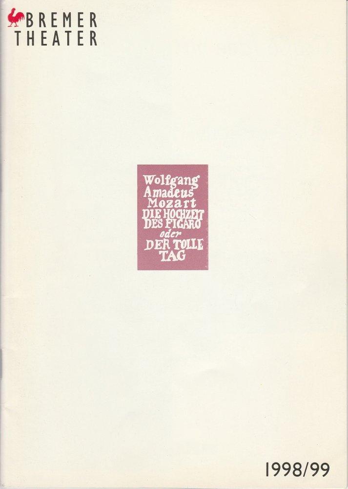 Programmheft Mozart DIE HOCHZEIT DES FIGARO Bremer Theater 1999