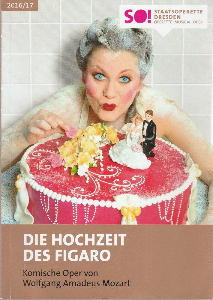 Programmheft Mozart DIE HOCHZEIT DES FIGARO Staatsoperette Dresden 2017
