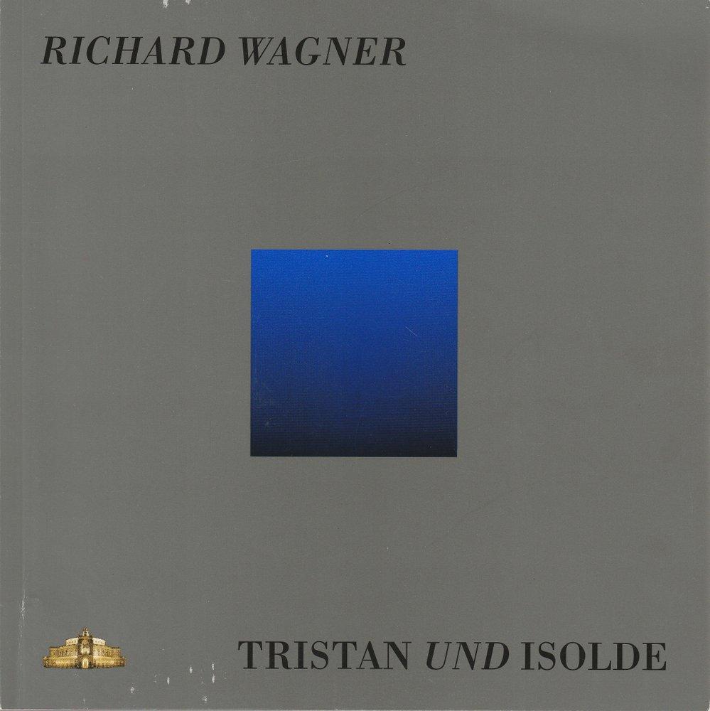 Programmheft Richard Wagner TRISTAN UND ISOLDE Semperoper Dresden 2009