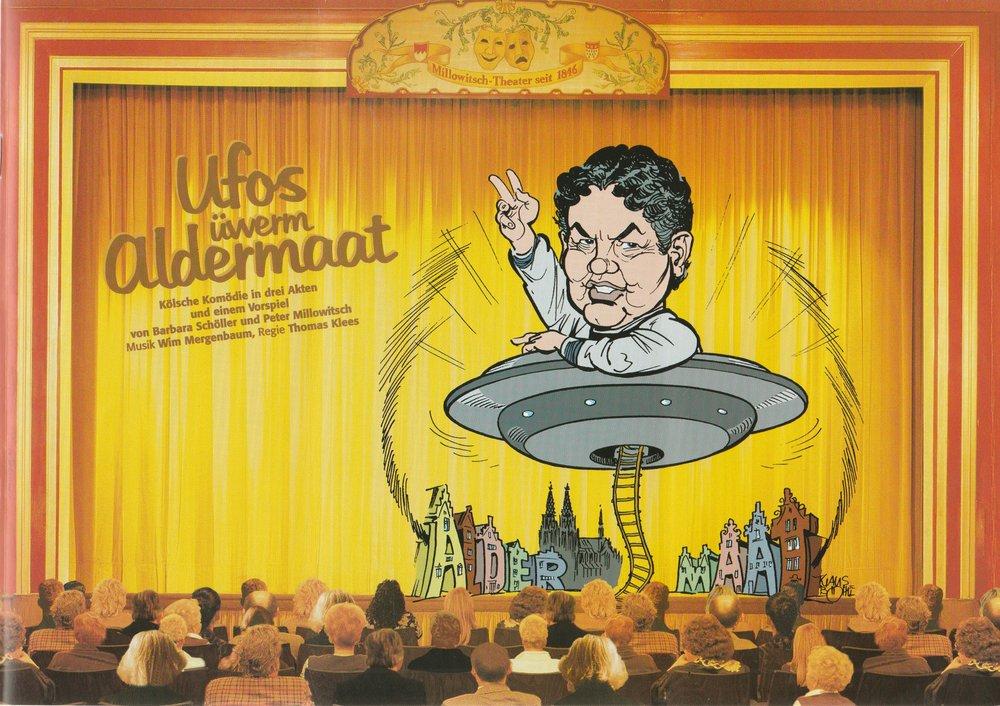 Programmheft UFOS ÜWERM ALDERMAAT Millowitsch - Theater 2000