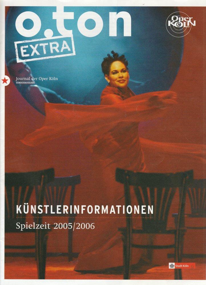O. TON EXTRA Journal der Oper Köln Sonderausgabe Spielzeit 2005 / 2006