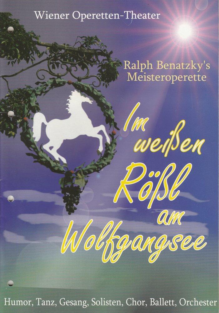 Programmheft Ralph Benatzky IM WEIßEN RÖßL AM WOLFGANGSEE Scala Theater 2005