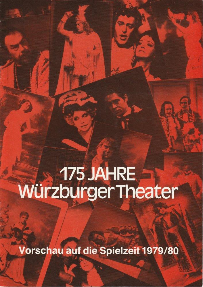 175 Jahre Würzburger Theater Vorschau auf die Spielzeit 1979 / 80