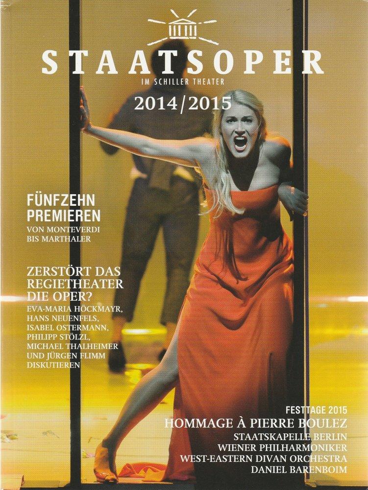 STAATSOPER IM SCHILLER THEATER 2014 / 2015 Spielzeitheft