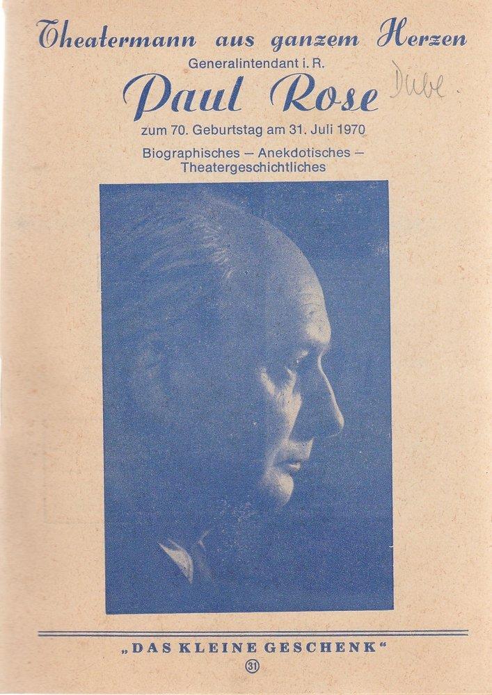 Theatermann aus ganzem Herzen PAUL ROSE zum 70. Geburtstag