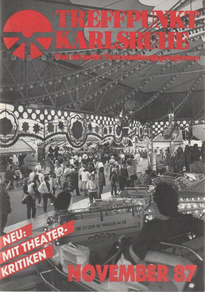 TREFFPUNKT KARLSRUHE Das aktuelle Veranstaltungsprogramm NOVEMBER 87