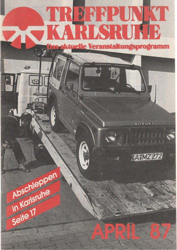 TREFFPUNKT KARLSRUHE Das aktuelle Veranstaltungsprogramm April 87
