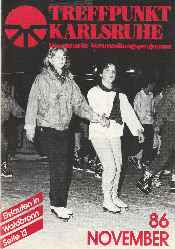 TREFFPUNKT KARLSRUHE Das aktuelle Veranstaltungsprogramm NOVEMBER 86
