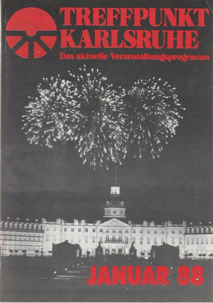 TREFFPUNKT KARLSRUHE Das aktuelle Veranstaltungsprogramm JANUAR 88