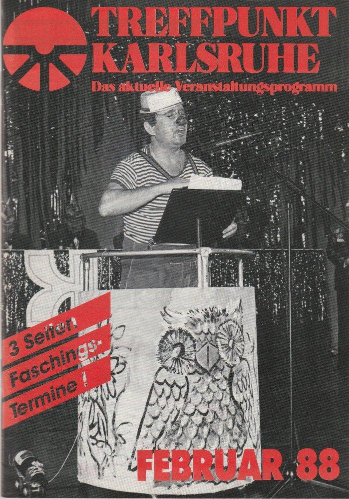 TREFFPUNKT KARLSRUHE Das aktuelle Veranstaltungsprogramm FEBRUAR 88