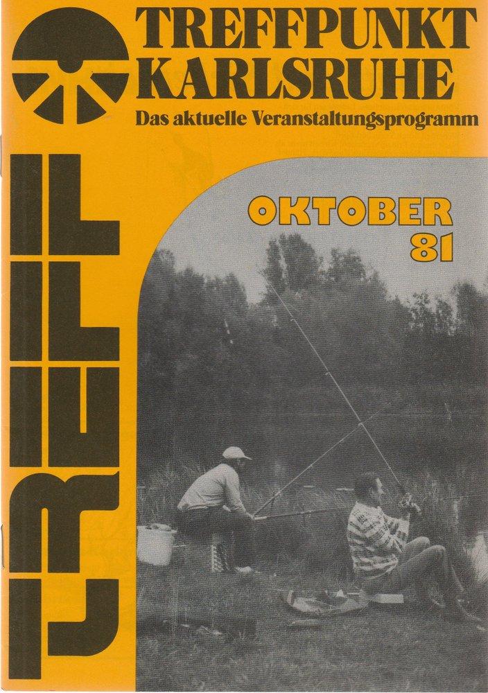 TREFFPUNKT KARLSRUHE Das aktuelle Veranstaltungsprogramm OKTOBER 81