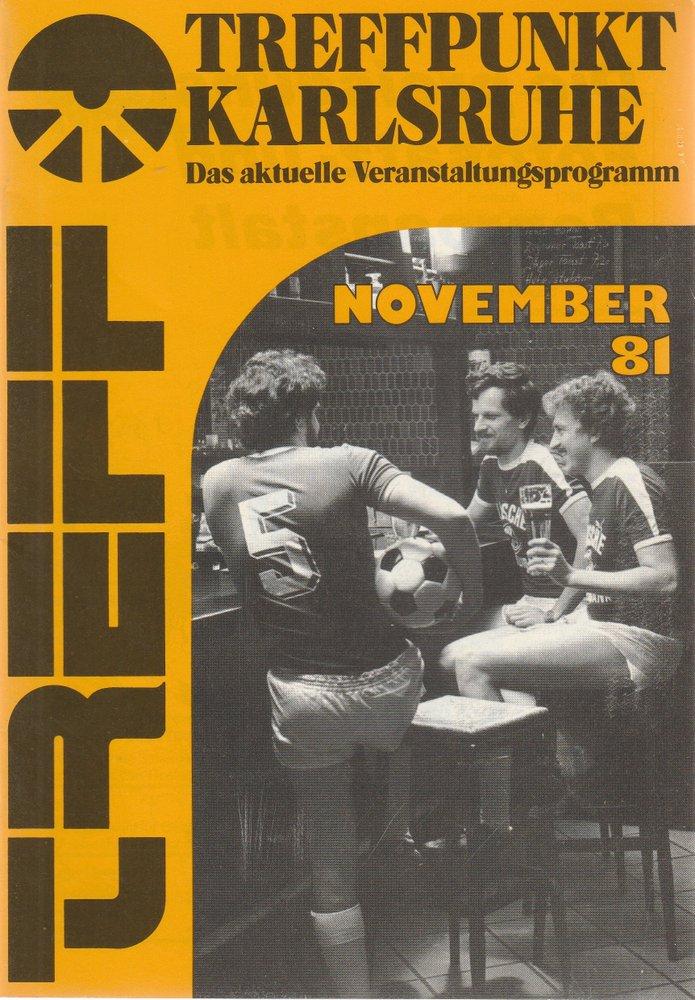 TREFFPUNKT KARLSRUHE Das aktuelle Veranstaltungsprogramm NOVEMBER 81