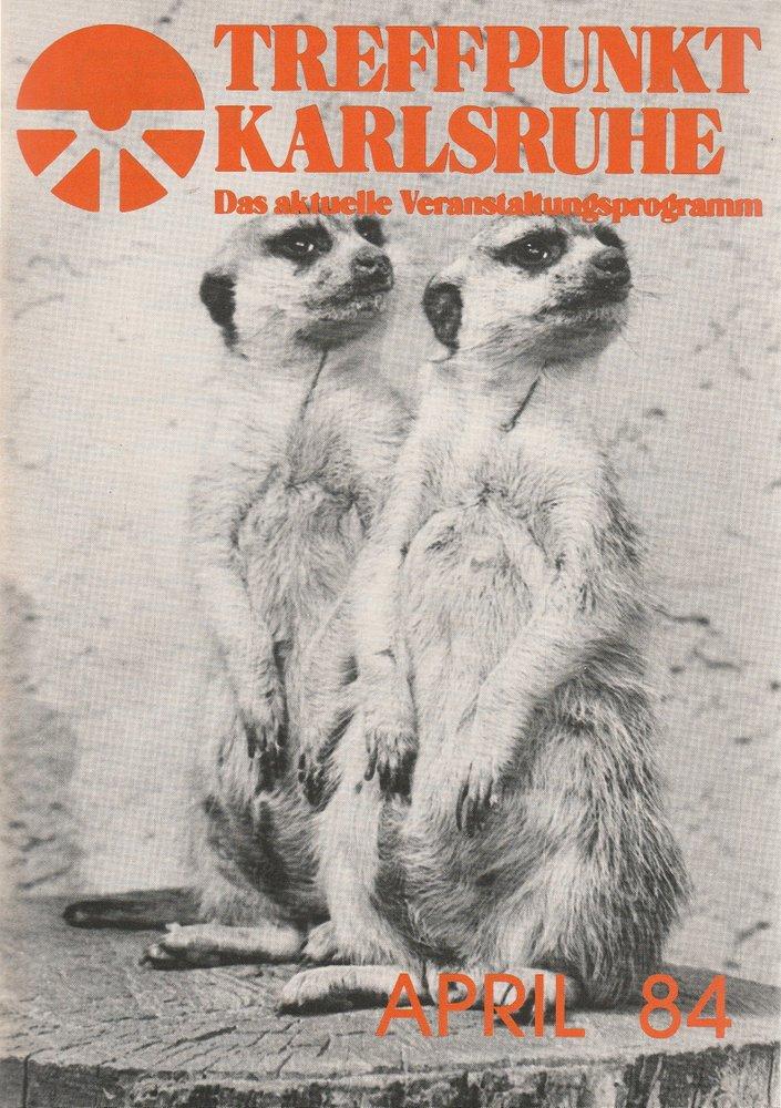 TREFFPUNKT KARLSRUHE Das aktuelle Veranstaltungsprogramm APRIL 84