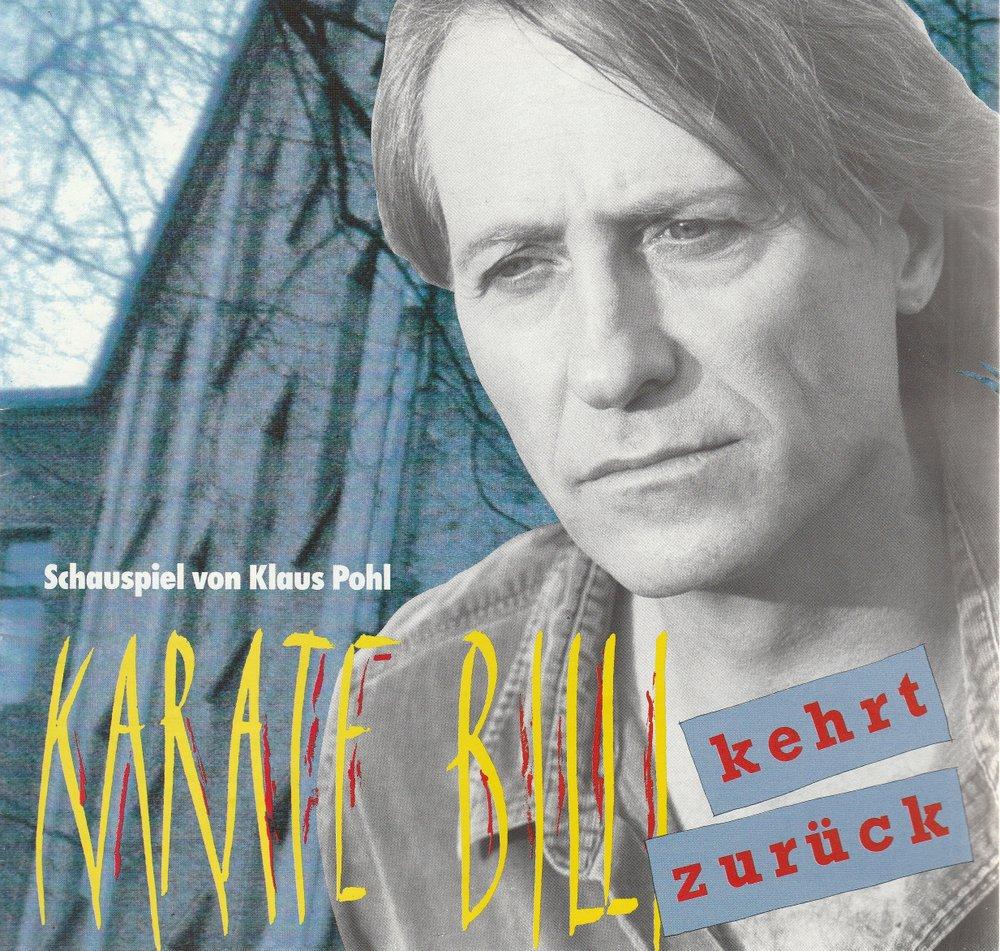 Programmheft Klaus Pohl KARATE-BILLI KEHRT ZURÜCK Theatergastspiele Kempf 1993