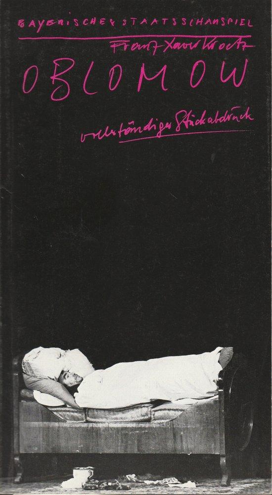 Programmheft Urauf. Franz Xaver Kroetz OBLOMOW Bayerisches Staatsschauspiel 1989