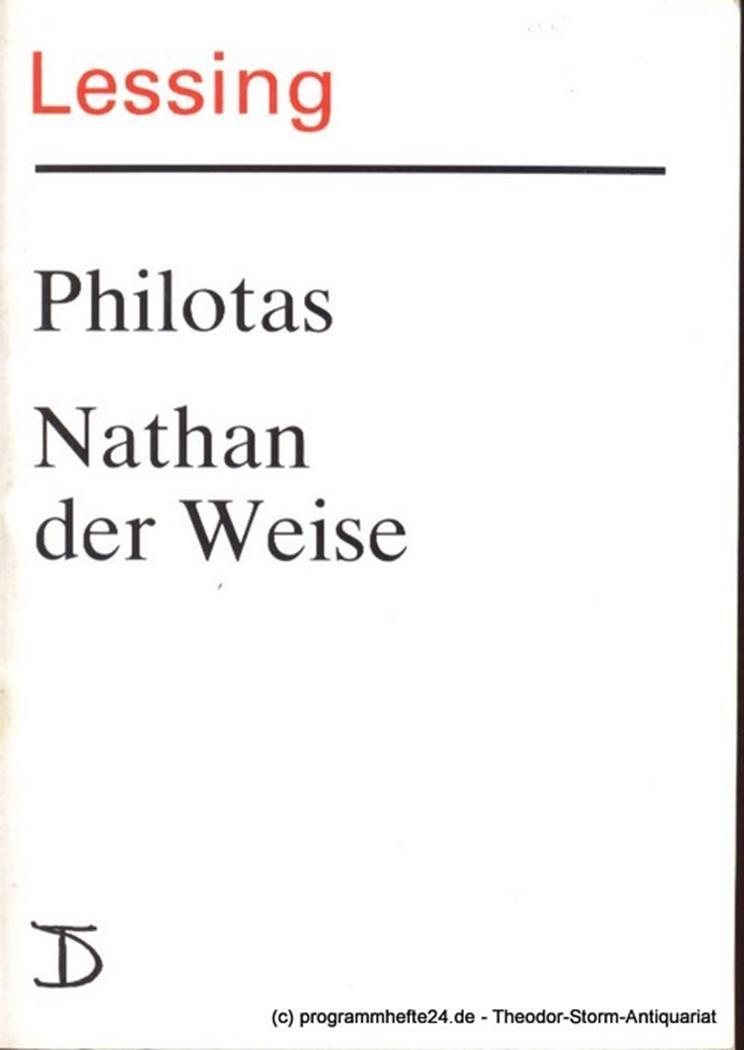 Philotas. Ein Trauerspiel. Nathan der Weise. Ein dramatisches Gedicht. Premiere