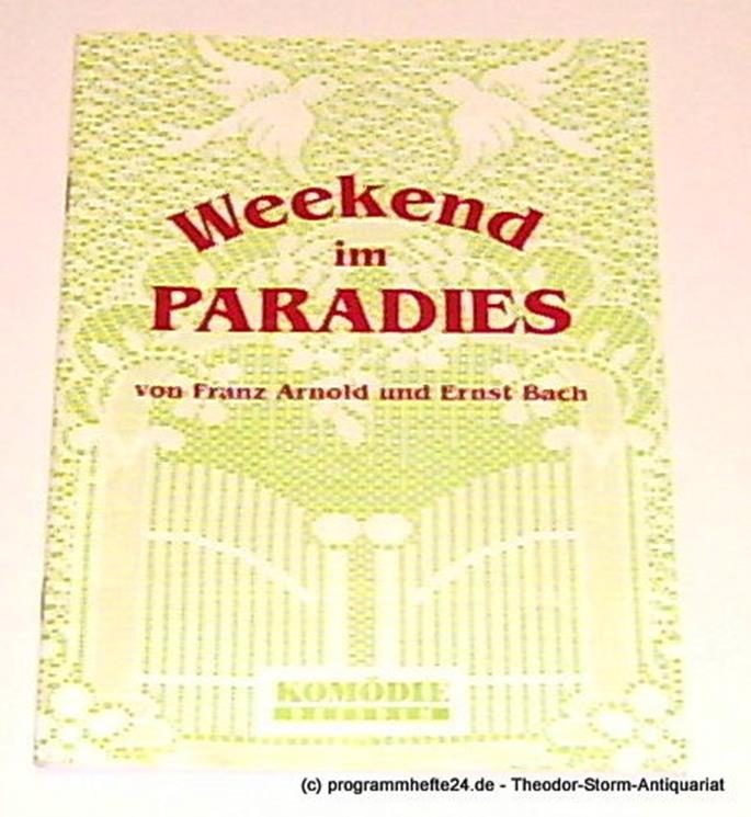 Programmheft Weekend im Paradies von Franz Arnold und Ernst Bach. Premiere 1. Ju
