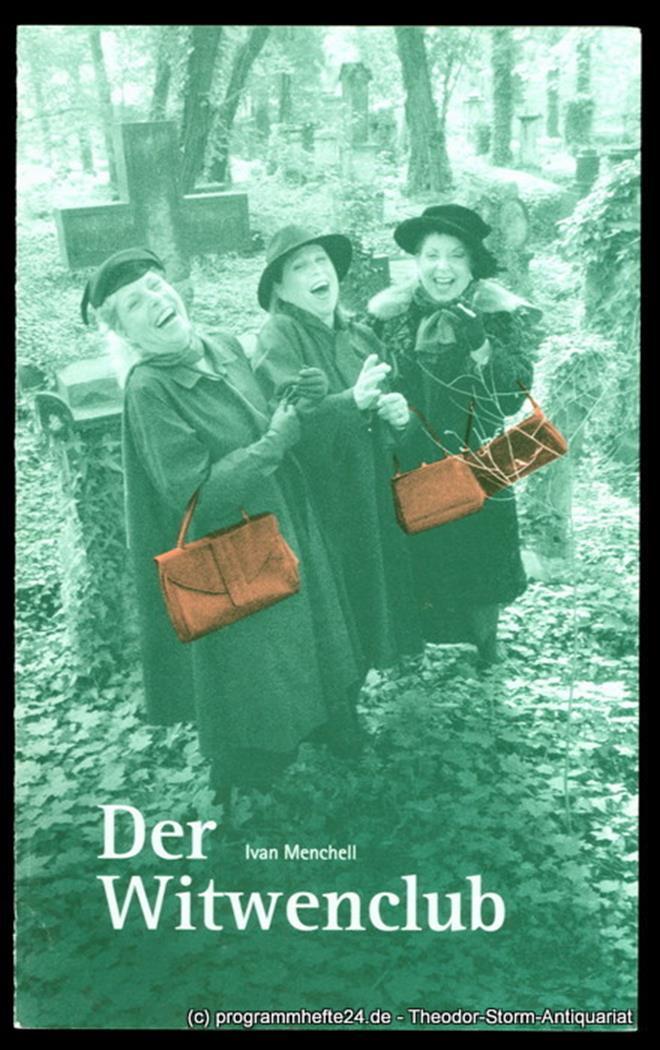 Programmheft Der Witwenclub von Ivan Menchell. Premiere 30. Oktober 2002. Spielz